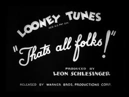 "Looney Tunes: ""That's all folks!"""